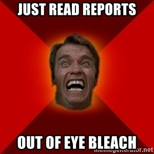 Angry Arnold - Just read reports Out of eye bleach