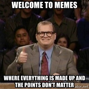 drew carey whose line is it anyway - welcome to memes where everything is made up and the points don't matter