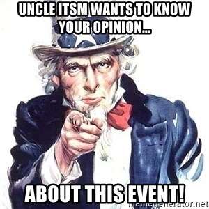 Uncle Sam - Uncle ITSM wants to know your opinion... ABOUT THIS EVENT!