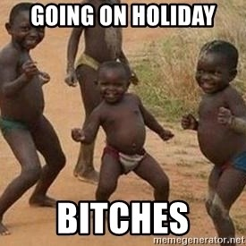 african children dancing - Going on Holiday  Bitches