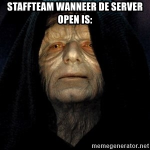 Star Wars Emperor - Staffteam wanneer de server open is: