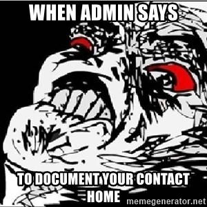 Omg Rage Face - When admin says To document your contact home