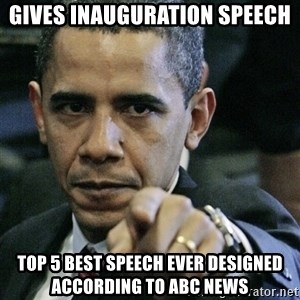 Pissed off Obama - gives inauguration speech top 5 best speech ever designed according to ABC News