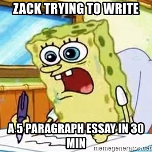 Spongebob What I Learned In Boating School Is - zack trying to write a 5 paragraph essay in 30 min