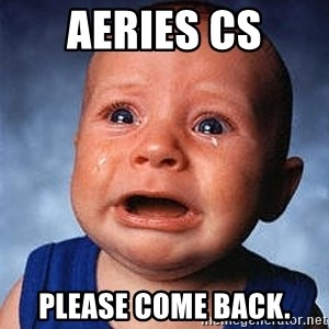 Crying Baby - AERIES cs PLEASE COME BACK.