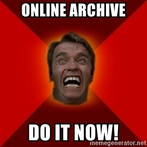 Angry Arnold - ONLINE ARCHIVE DO IT NOW!