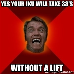 Angry Arnold - yes your jku will take 33's without a lift