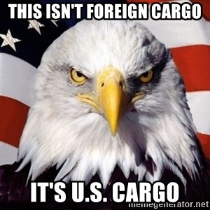 American Pride Eagle - this isn't foreign cargo it's U.S. CARGO