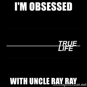 MTV True Life - I'm obsessed with Uncle Ray Ray