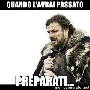 Winter is Coming - Quando l'avrai passato preparati...