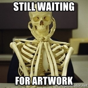 Skeleton waiting - Still waiting  For artwork