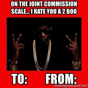 2 chainz valentine - On The Joint Commission Scale... I rate you a 2 boo To:        From: