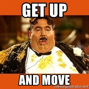 Fat Guy - Get Up and move
