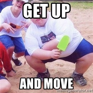 American Fat Kid - Get up and move