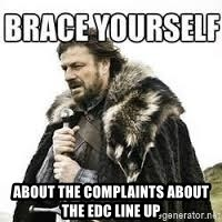 meme Brace yourself - About the complaints about the edc line up
