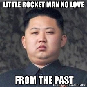 Kim Jong-Fun - Little rocket man no love  from the past