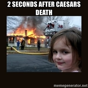 burning house girl - 2 Seconds after Caesars death