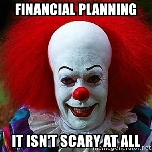 Pennywise the Clown - Financial planning It isn't scary at all