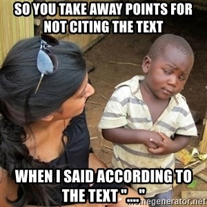 """skeptical black kid - So you take away points for not citing the text  when i said according to the text """"...."""""""