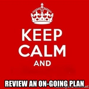 Keep Calm 3 - review an on-going plan