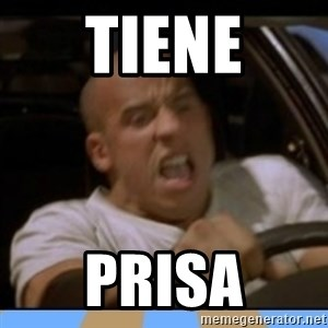 fast and furious - tiene prisa