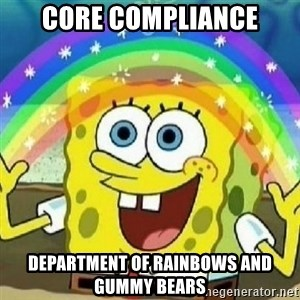 Spongebob - Nobody Cares! - Core Compliance Department of rainbows and gummy bears