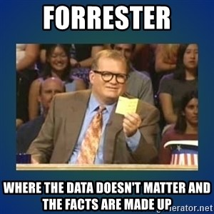 drew carey - Forrester Where the data doesn't matter and the facts are made up