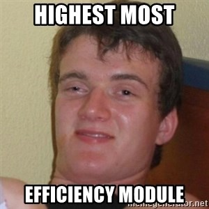 Really Stoned Guy - highest most efficiency module