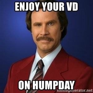 Anchorman Birthday - Enjoy Your VD On Humpday