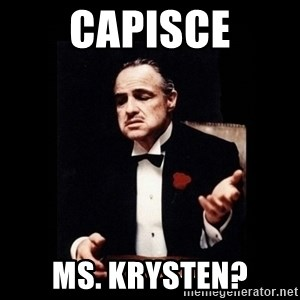 The Godfather - Capisce Ms. Krysten?