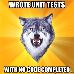 Courage Wolf - Wrote unit tests with no code completed