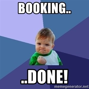 Success Kid - Booking.. ..DONE!