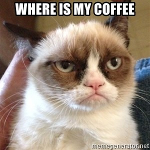 Grumpy Cat 2 - Where is my coffee