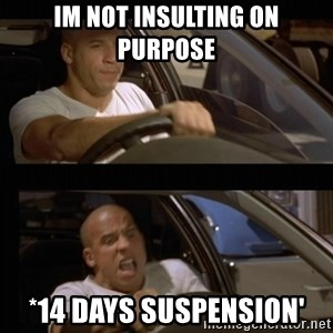 Vin Diesel Car - im not insulting on purpose *14 days suspension'
