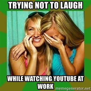 Laughing Girls  - Trying not to laugh while watching youtube at work