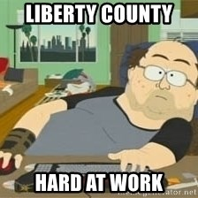 South Park Wow Guy - Liberty County  Hard at work
