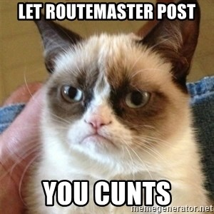 Grumpy Cat  - let routemaster post you cunts