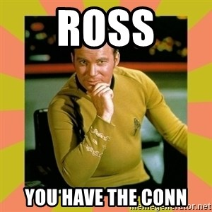 Captain Kirk - Ross You have the conn