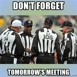 NFL Ref Meeting - Don't forget tomorrow's meeting