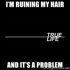MTV True Life - I'm ruining my hair  and it's a problem