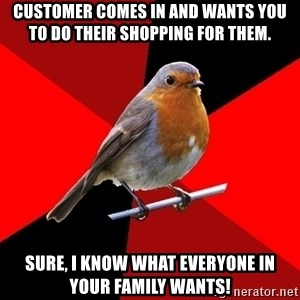Retail Robin - Customer comes in and wants you to do their shopping for them. Sure, I know what everyone in your family wants!