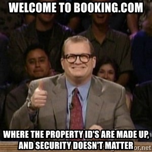 drew carey whose line is it anyway - welcome to Booking.com where the property ID's are made up, and security doesn't matter