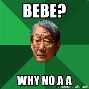 High Expectations Asian Father - Bebe? Why no A A