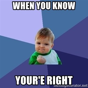 Success Kid - When You Know  your'e right