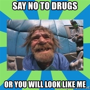 hurting henry - Say no to drugs or you will look like me