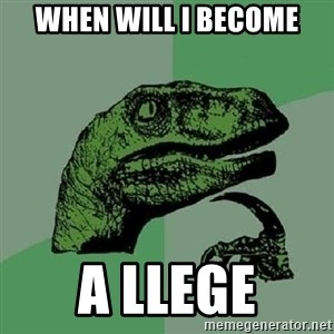 Philosoraptor - WHen will i become a llege