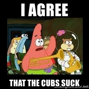 Patrick Star Instrument - I agree that the cubs suck