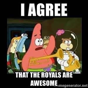 Patrick Star Instrument - I agree that the royals are awesome