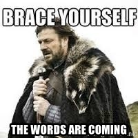 meme Brace yourself - THE WORDS ARE COMING