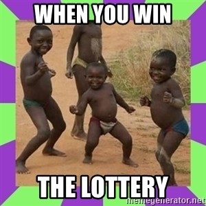 african kids dancing - when you win the lottery